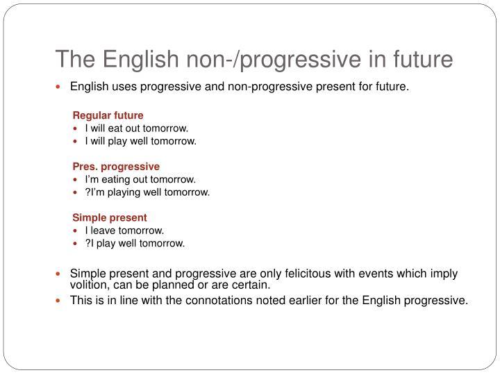 The English non-/progressive in future
