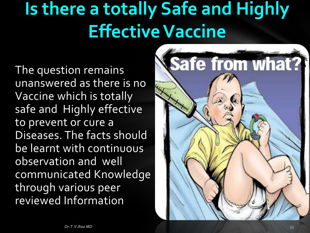 Is there a totally Safe and Highly Effective Vaccine