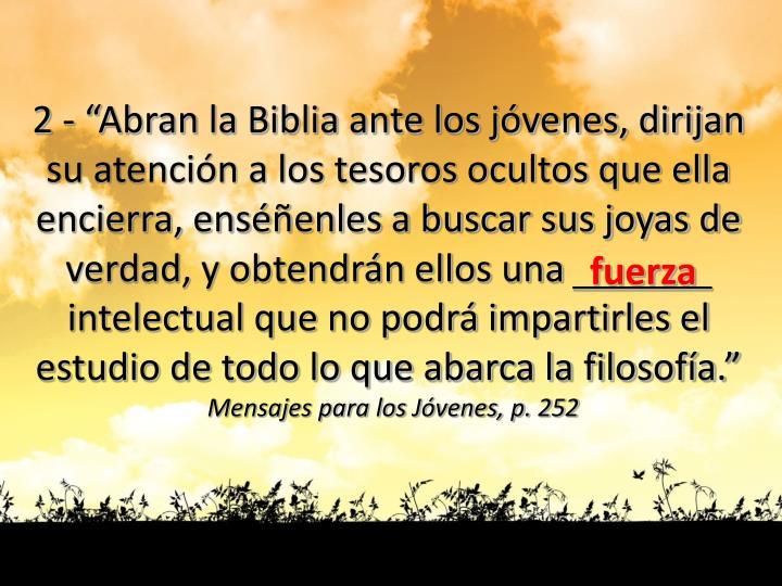 """2 - """"Abran la Biblia ante los jóvenes, dirijan"""