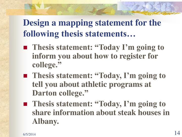 Design a mapping statement for the following thesis statements…