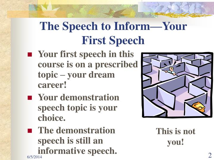 The speech to inform your first speech