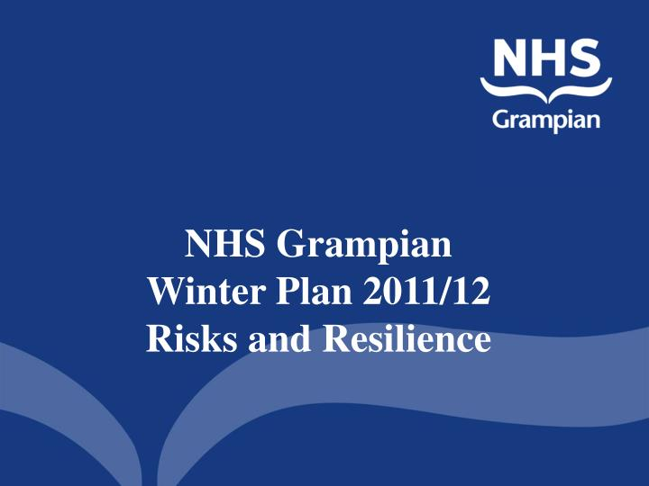 Nhs grampian winter plan 2011 12 risks and resilience