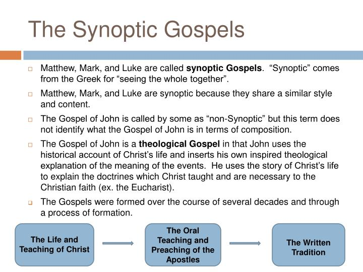 """the synoptic gospels The synoptic problem is the problem of the literary relationships among the first three """"synoptic"""" gospels matthew, mark, and luke are called """"synoptic gospels"""" because they can be """"seen together"""" ( syn-optic ) and displayed in three parallel columns."""