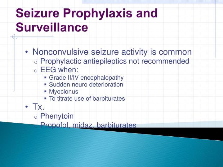 Seizure Prophylaxis and Surveillance
