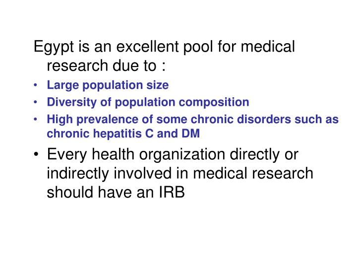 Egypt is an excellent pool for medical research due to :