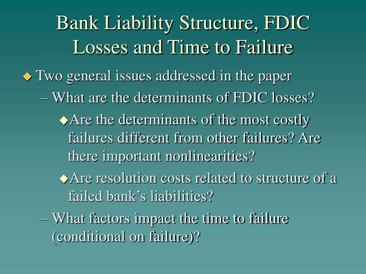 Bank liability structure fdic losses and time to failure