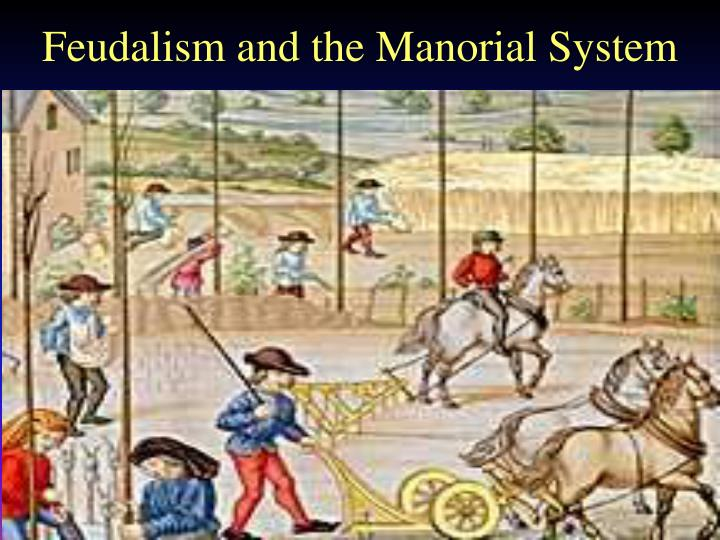 a comparison of manorialism and feudalism in the middle ages The end of europe's middle ages new monarchies as the middle ages progressed in europe, feudalism created layers of conflicting laws, customs and traditions.