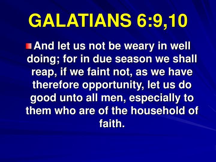 GALATIANS 6:9,10