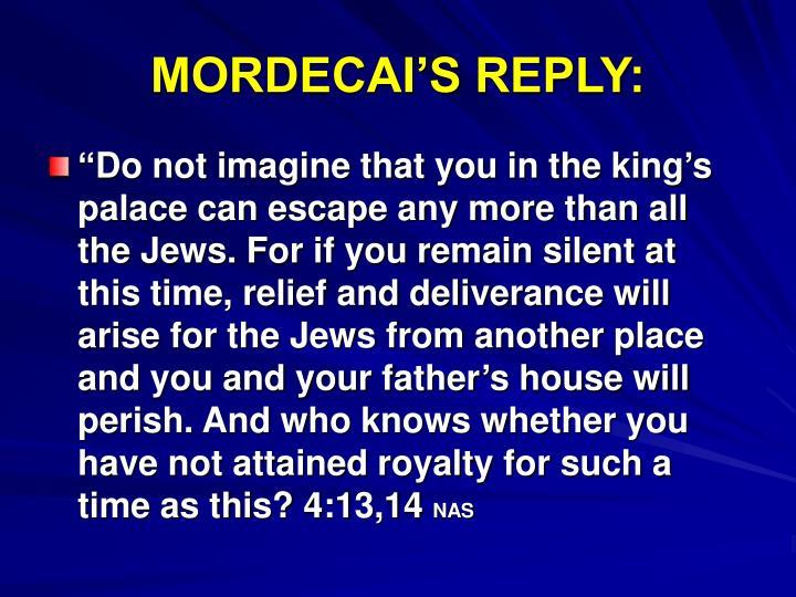 MORDECAI'S REPLY: