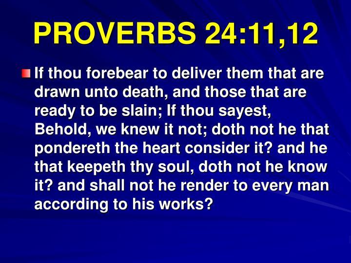 PROVERBS 24:11,12