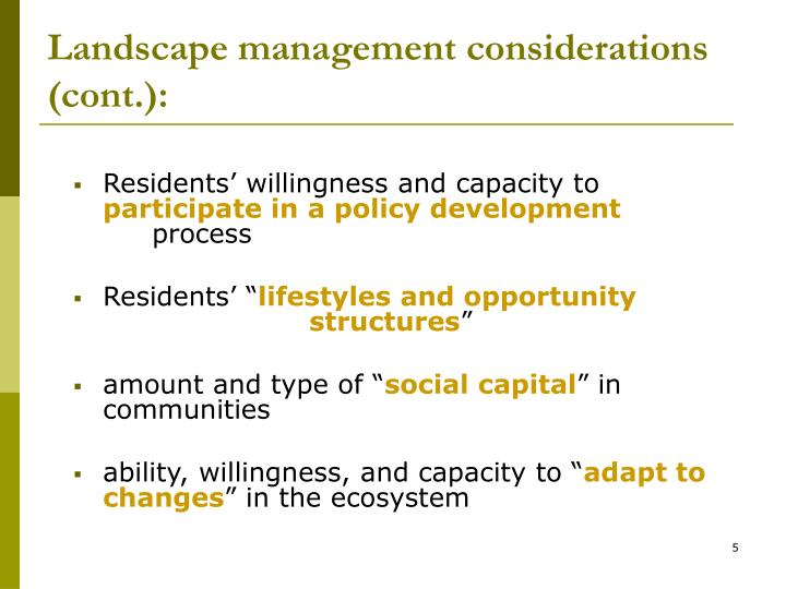 Landscape management considerations (cont.):
