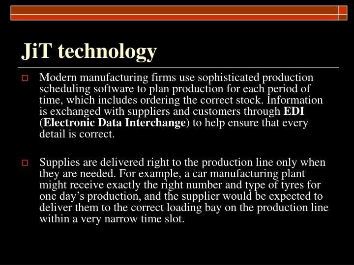 JiT technology