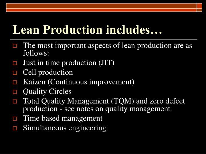 Lean Production includes…