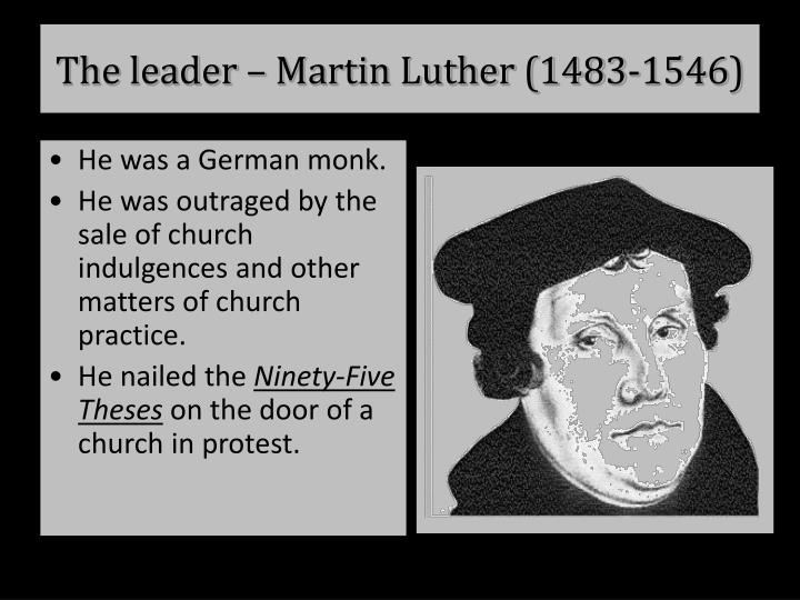 The leader – Martin Luther (1483-1546)