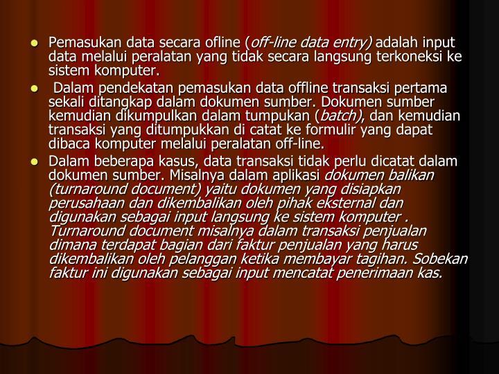 Pemasukan data secara ofline (