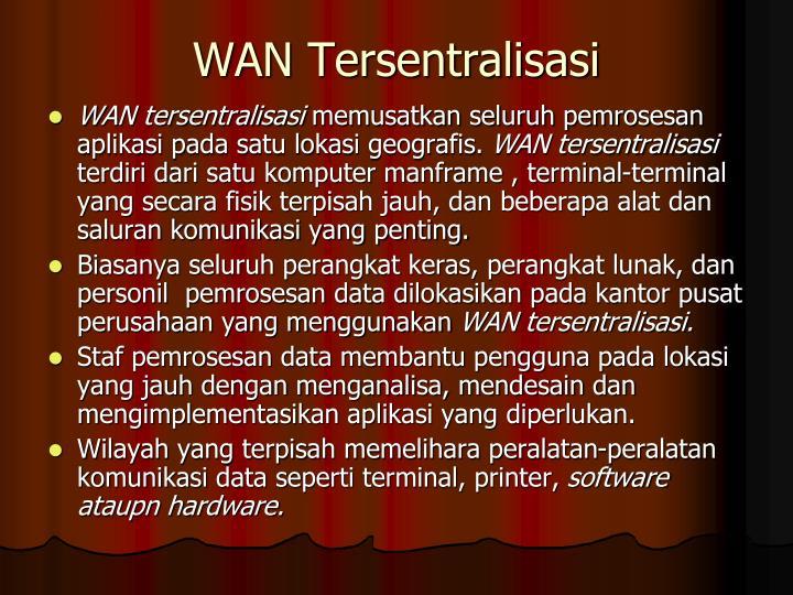 WAN Tersentralisasi