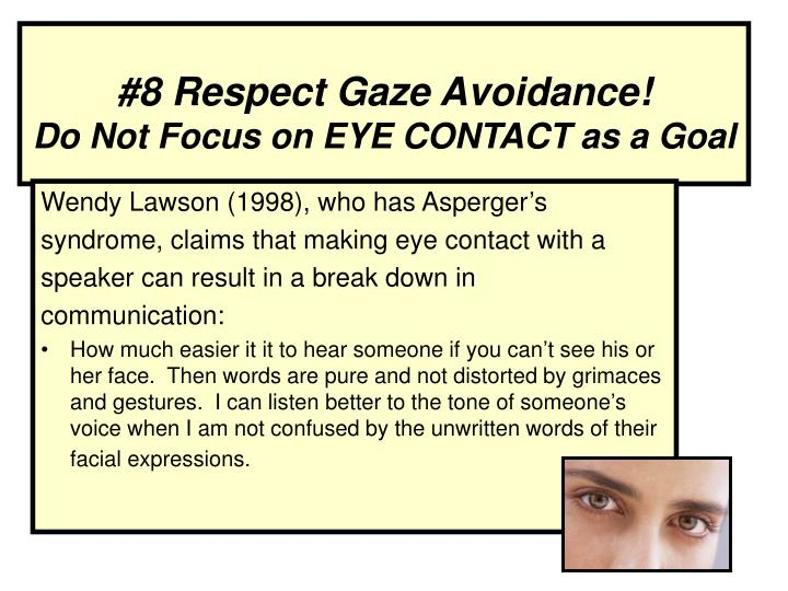 #8 Respect Gaze Avoidance!
