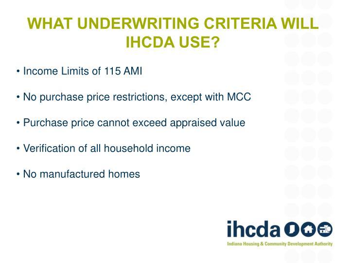 What underwriting criteria will IHCDA use?