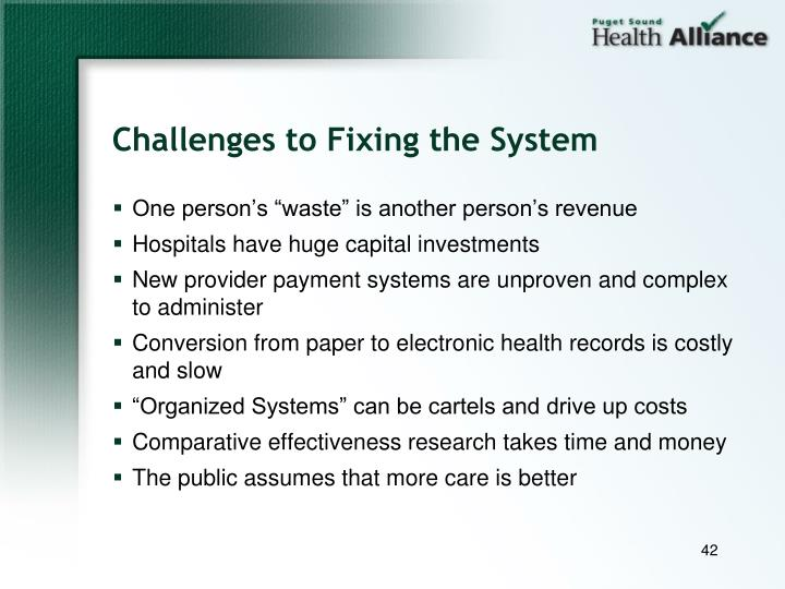 Challenges to Fixing the System