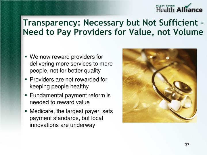 Transparency: Necessary but Not Sufficient – Need to Pay Providers for Value, not Volume