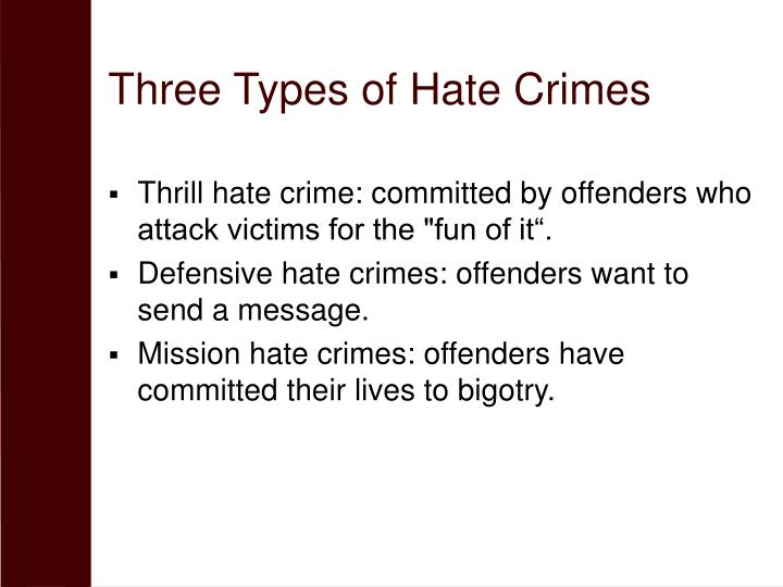 Three Types of Hate Crimes