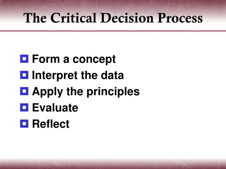 The Critical Decision Process