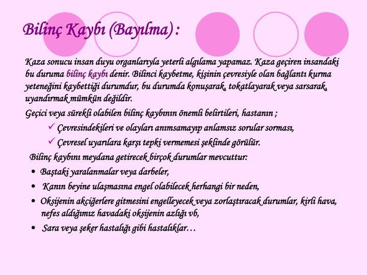 Bilin Kayb (Baylma) :