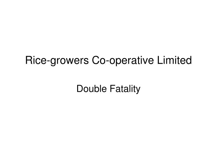 Rice-growers Co-operative Limited