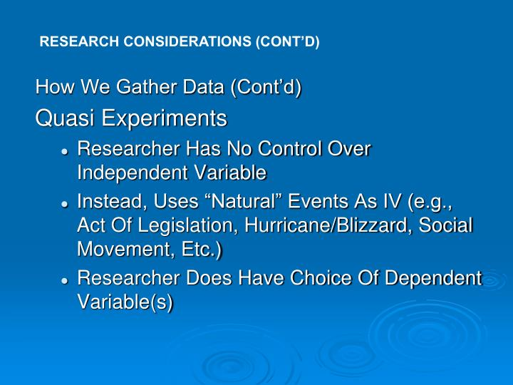 RESEARCH CONSIDERATIONS (CONT'D)