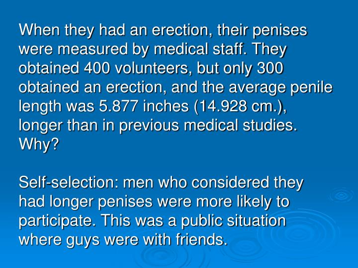 When they had an erection, their penises were measured by medical staff. They obtained 400 volunteer...