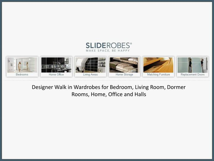 Designer Walk in Wardrobes for Bedroom, Living Room, Dormer Rooms, Home, Office and Halls