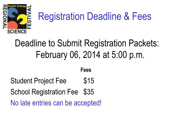 Deadline to Submit Registration Packets:  February 06, 2014 at 5:00 p.m.