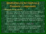 dispepsia functional tratament simptomatic