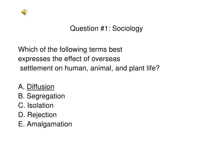Question #1: Sociology