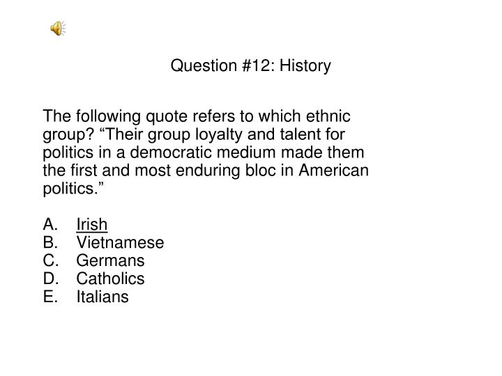 Question #12: History