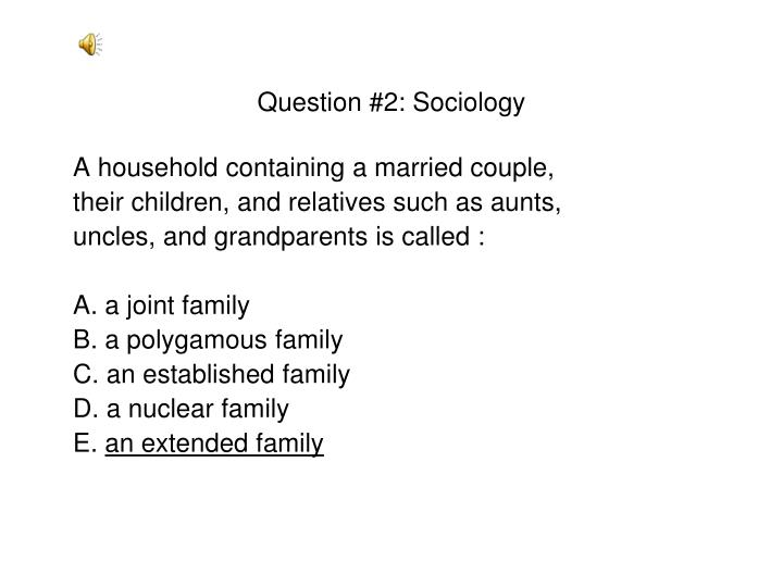 Question #2: Sociology