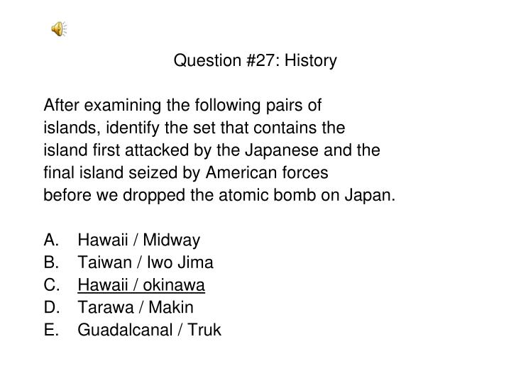 Question #27: History