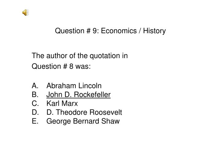 Question # 9: Economics / History