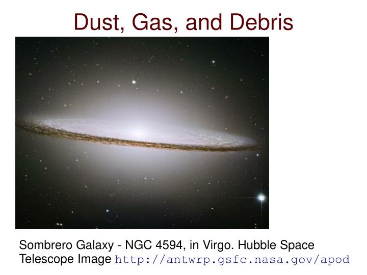 Dust gas and debris