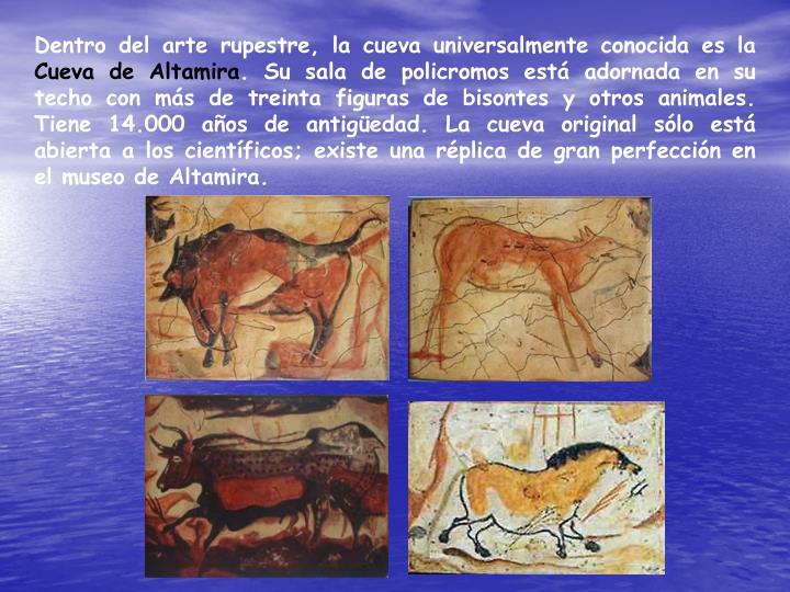 Dentro del arte rupestre, la cueva universalmente conocida es la