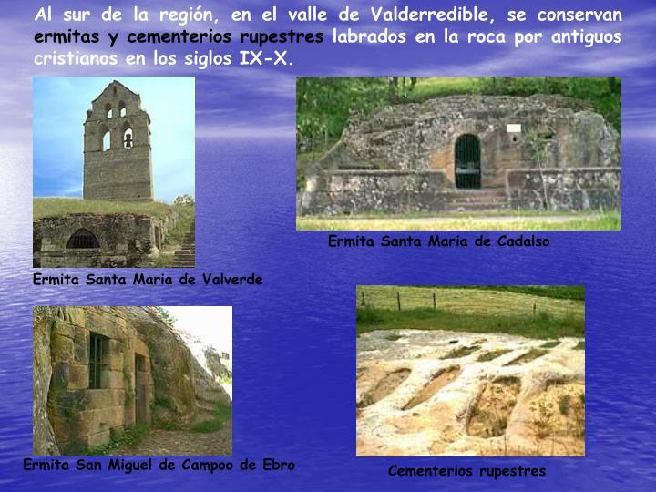 Al sur de la región, en el valle de Valderredible, se conservan