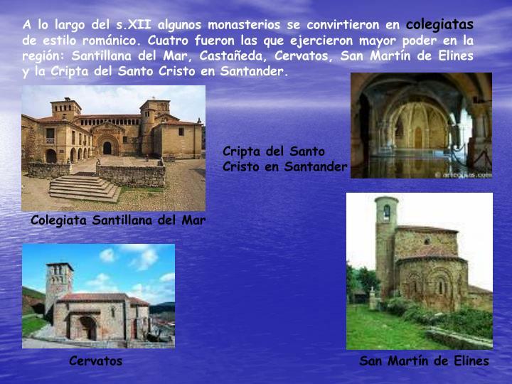 A lo largo del s.XII algunos monasterios se convirtieron en
