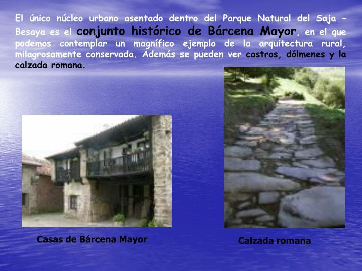 El único núcleo urbano asentado dentro del Parque Natural del Saja – Besaya es el