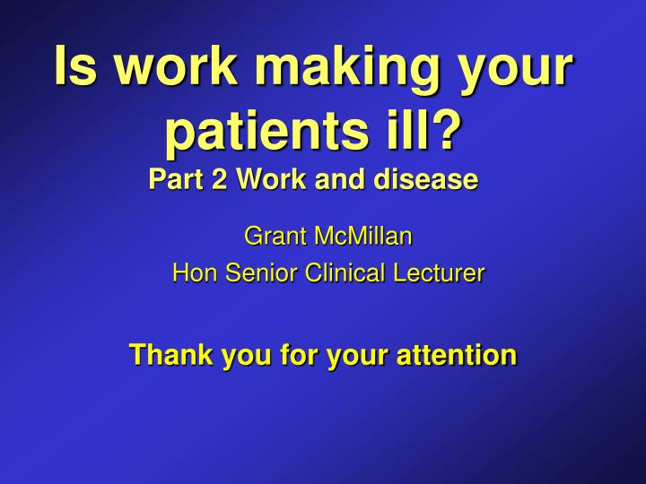 Is work making your patients ill?