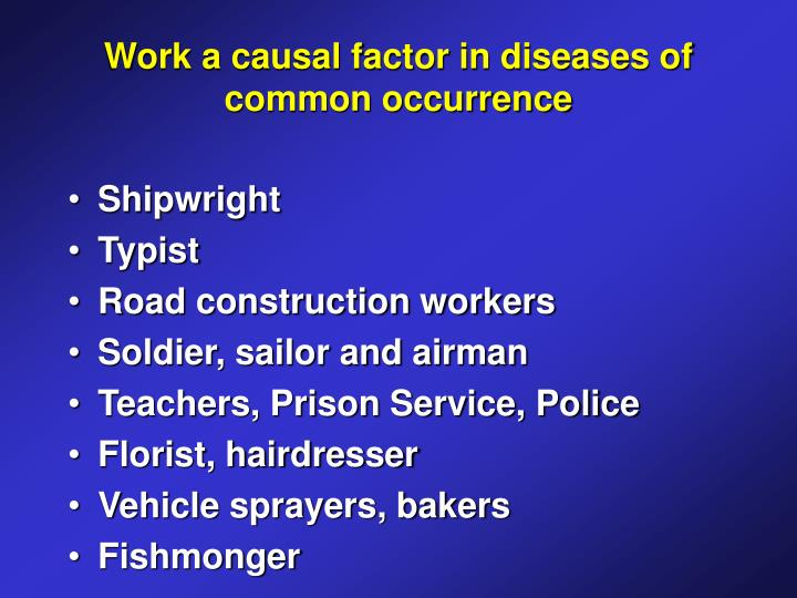 Work a causal factor in diseases of common occurrence