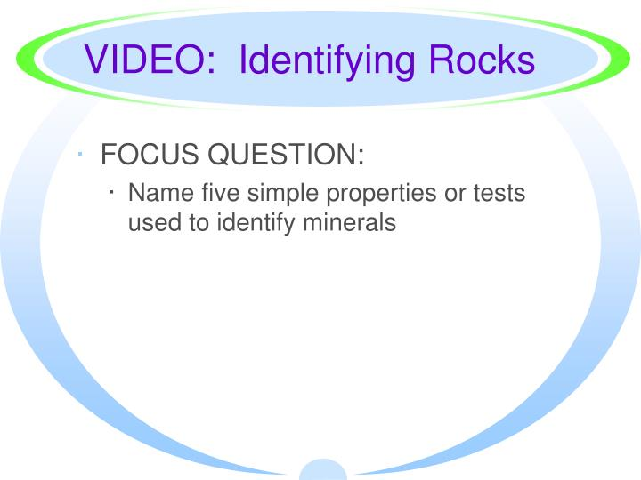 VIDEO:  Identifying Rocks