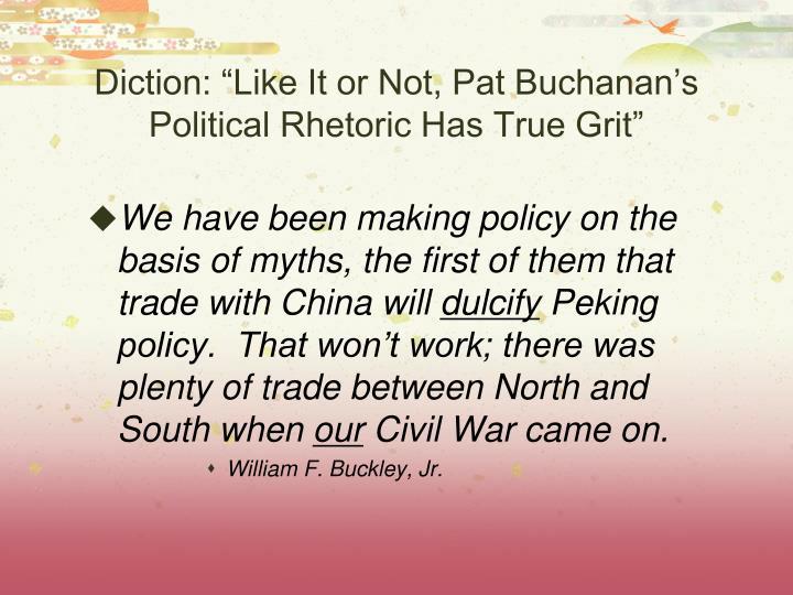 "Diction: ""Like It or Not, Pat Buchanan's Political Rhetoric Has True Grit"""