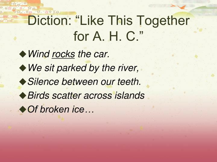 "Diction: ""Like This Together for A. H. C."""