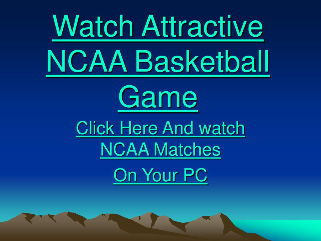 Watch Attractive NCAA Basketball Game