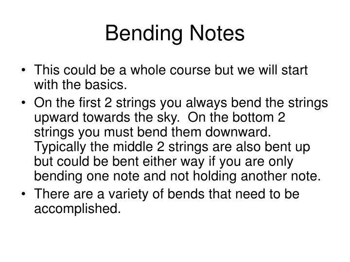 Bending Notes